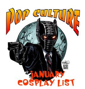 January popcult cosplay list