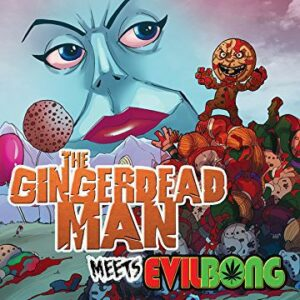 Gingerdead Man Meets Evil Bong