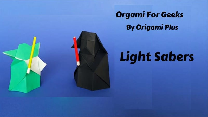 Origami For Geeks Light Sabers Popculthq